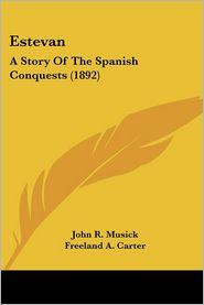 Estevan - John R. Musick, Freeland A. Carter (Illustrator)
