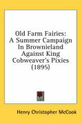 Old Farm Fairies: A Summer Campaign in Brownieland Against King Cobweaver's Pixies (1895)