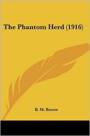 The Phantom Herd - B. M. Bower