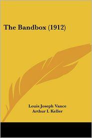 Bandbox - Louis Joseph Vance, Arthur I. Keller (Illustrator)