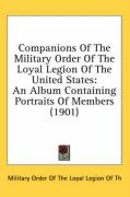 Companions of the Military Order of the Loyal Legion of the United States: An Album Containing Portraits of Members (1901)