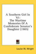 A Southern Girl in '61: The Wartime Memories of a Confederate Senator's Daughter (1905)