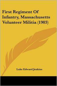 First Regiment of Infantry, Massachusetts Volunteer Militia - Foreword by Luke Edward Jenkins