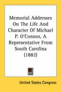 Memorial Addresses on the Life and Character of Michael P. O'Connor, a Representative from South Carolina (1882)