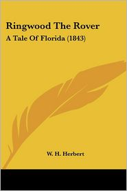 Ringwood the Rover: A Tale of Florida (1843) - W.H. Herbert