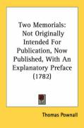 Two Memorials: Not Originally Intended for Publication, Now Published, with an Explanatory Preface (1782)