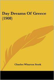 Day Dreams of Greece - Charles Wharton Stork