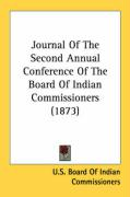 Journal of the Second Annual Conference of the Board of Indian Commissioners (1873)