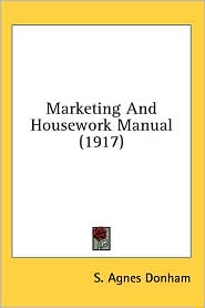Marketing And Housework Manual (1917) - S. Agnes Donham