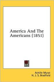 America and the Americans - Achille Murat, H. J. Bradfield (Translator)