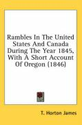 Rambles in the United States and Canada During the Year 1845, with a Short Account of Oregon (1846)