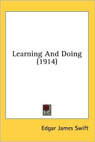 Learning and Doing - Edgar James Swift