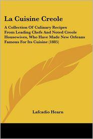 La Cuisine Creole - Lafcadio Hearn