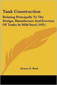 Tank Construction - Ernest G. Beck