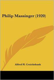 Philip Massinger (1920) - Alfred H. Cruickshank