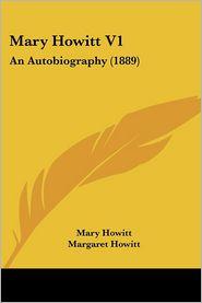 Mary Howitt V1 - Mary Howitt, Margaret Howitt (Editor)