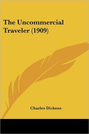 Uncommercial Traveler - Charles Dickens