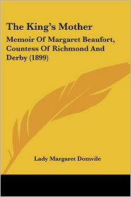 The King'S Mother - Lady Margaret Domvile