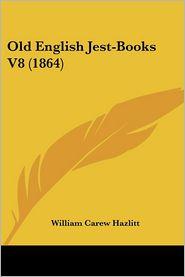 Old English Jest-Books V8 (1864) - William Carew Hazlitt (Editor)