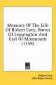 Memoirs of the Life of Robert Cary, Baron of Leppington and Earl of Monmouth (1759) - Robert Cary; John Boyle Orrery