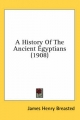 History of the Ancient Egyptians (1908) - James Henry Breasted