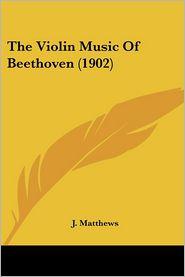 Violin Music of Beethoven - J. Matthews