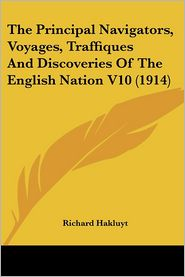 Principal Navigators, Voyages, Traffiques and Discoveries of the English Nation V10 - Richard Hakluyt