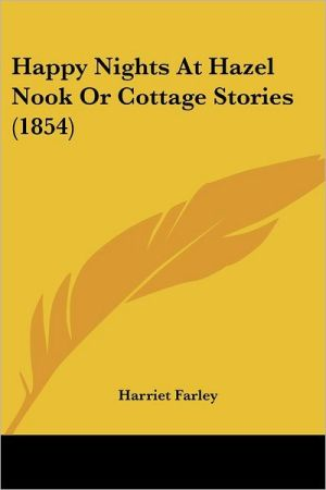 Happy Nights at Hazel Nook or Cottage Stories - Harriet Farley