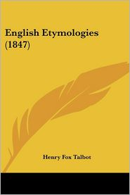 English Etymologies (1847) - Henry Fox Talbot