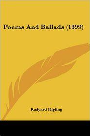 Poems And Ballads (1899) - Rudyard Kipling
