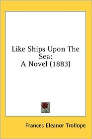 Like Ships Upon The Sea - Frances Eleanor Trollope