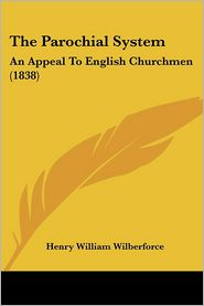 The Parochial System - Henry William Wilberforce