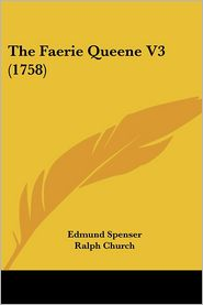 The Faerie Queene V3 (1758) - Edmund Spenser, Ralph Church (Editor)