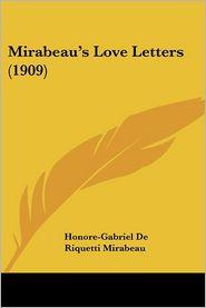 Mirabeau's Love Letters (1909) - Honore-Gabriel De Riquetti Mirabeau