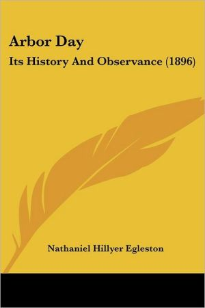 Arbor Day: Its History and Observance (1896) - Nathaniel Hillyer Egleston
