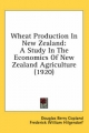 Wheat Production in New Zealand - Douglas Berry Copland