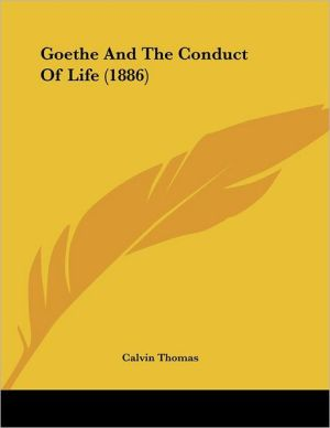 Goethe And The Conduct Of Life (1886)