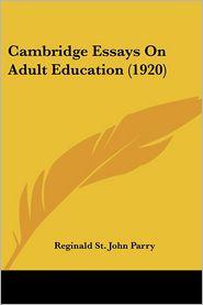 Cambridge Essays on Adult Education (1920) - Reginald St John Parry (Editor)