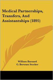 Medical Partnerships, Transfers, and Assistantships (1895) - William Barnard, G. Bertram Stocker