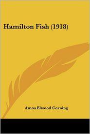 Hamilton Fish (1918) - Amos Elwood Corning