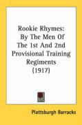 Rookie Rhymes: By the Men of the 1st and 2nd Provisional Training Regiments (1917)