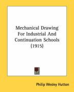 Mechanical Drawing for Industrial and Continuation Schools (1915)