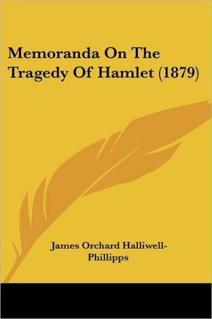 Memoranda on the Tragedy of Hamlet (1879)