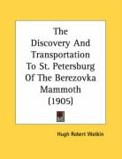 The Discovery and Transportation to St. Petersburg of the Berezovka Mammoth (1905)