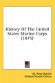 History of the United States Marine Corps (1875) - M Almy Aldrich; Richard Strader Collum