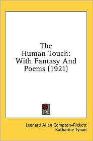 The Human Touch: With Fantasy and Poems (1921) - Leonard Allen Compton-Rickett, Foreword by Katharine Tynan