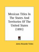 Mexican Titles in the States and Territories of the United States (1891)