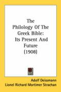 The Philology of the Greek Bible: Its Present and Future (1908)