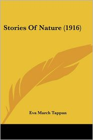 Stories Of Nature (1916) - Eva March Tappan (Editor)
