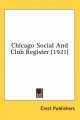 Chicago Social and Club Register (1921) - Publishers Crest Publishers